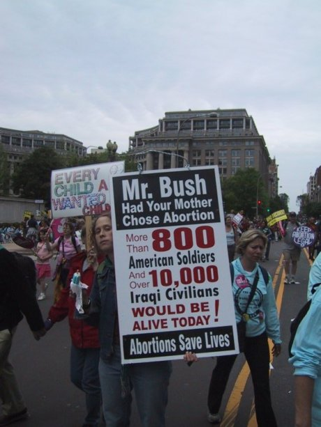 Mr. Bush had your mother chose abortion